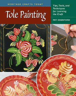 Tole Painting By Oxenford, Pat/ Westley, Randy (PHT)